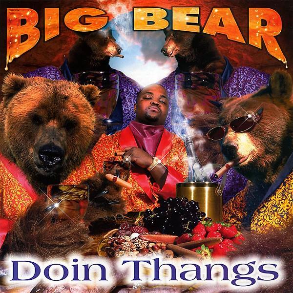 Big Bear, Doin Thangs
