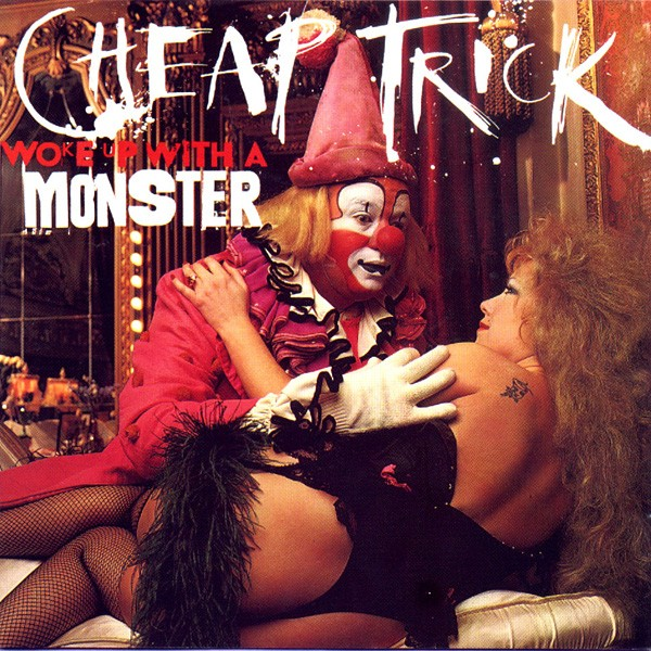 Cheap Trick, Woke Up With A Monster