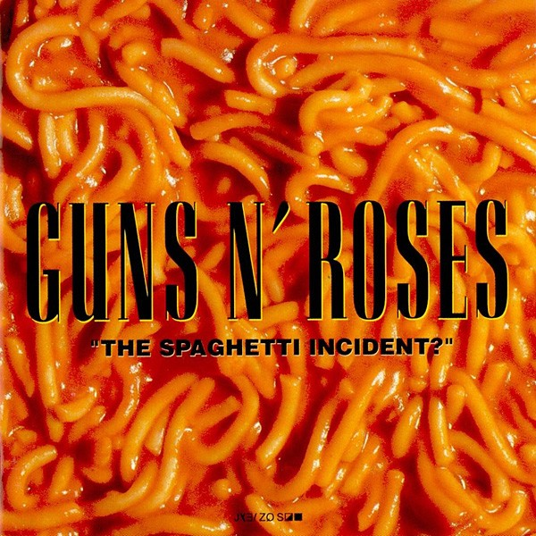 Guns 'N Roses, The Spaghetti Incident?