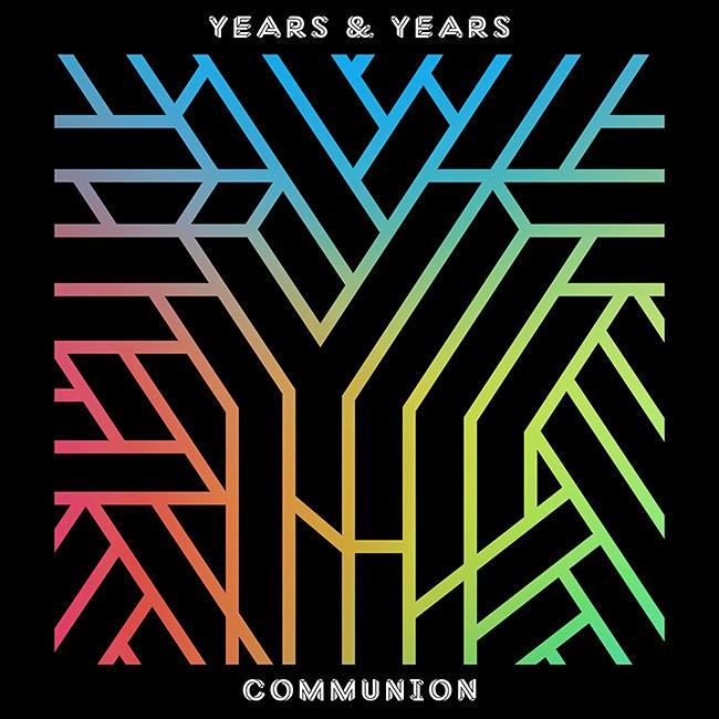 """Years & Years, """"Communion"""""""