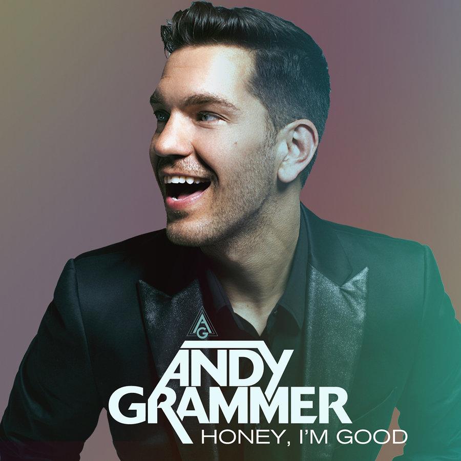 "Andy Grammer, ""Honey I'm Good"""