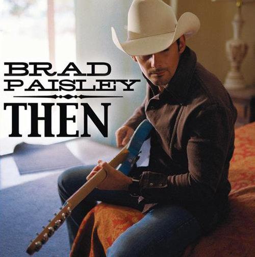 "Brad Paisley, ""Then"""