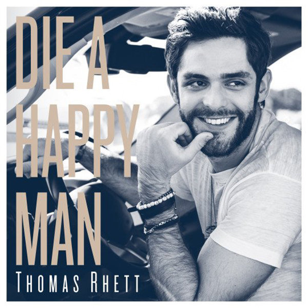 "Thomas Rhett, ""Die a Happy Man"""