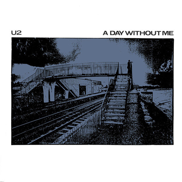 U2, A Day Without Me