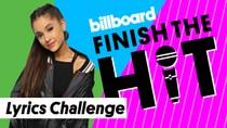 Finish The Hit: Ariana Grande Lyrics Challenge | Billboard