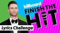 Finish The Hit: Maroon 5 Lyrics Challenge | Billboard