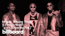 "Migos, Young Thug & Travis Scott's ""g n f (Give No Fxk)"" 