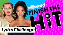 Finish The Hit: Miley Cyrus & Rihanna Breakup Songs Lyrics Challenge | Billboard